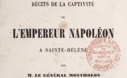 """Accéder à la page """"Montholon, général de, Récits de la captivité & Mémoires écrits à Sainte-Hélène"""""""