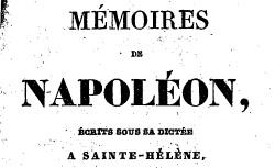 """Accéder à la page """"Mémoires de Napoléon écrits sous sa dictée par un de ses valets-de-chambre"""""""