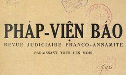 """Accéder à la page """"Phạ́p-Viện báo. Revue judiciaire franco-annamite"""""""