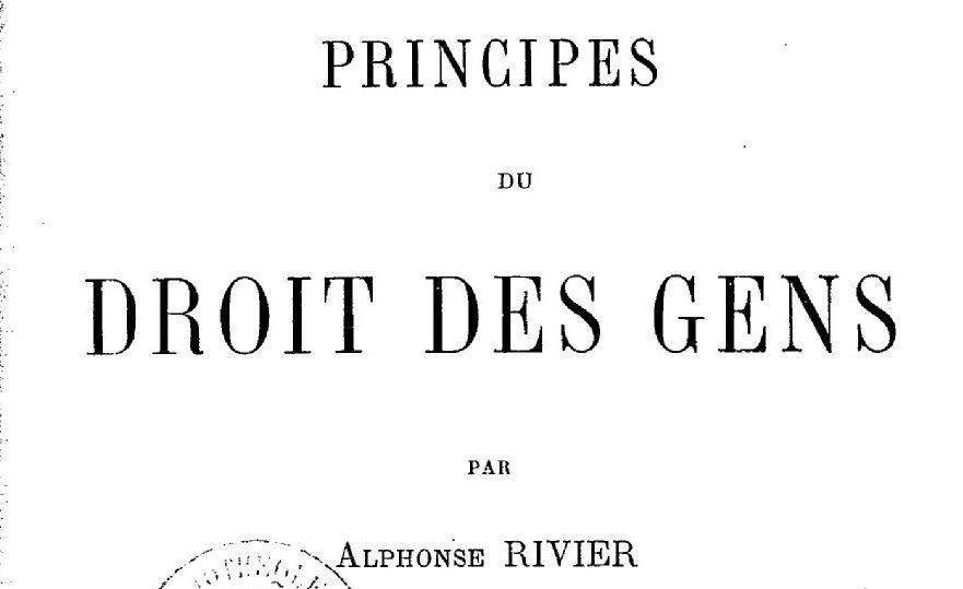Rivier, Alphonse. Principes du droit des gens. 2 vol.