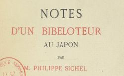 Sichel, P. Notes d'un bibeloteur au Japon, 1883. 8-O2O-267