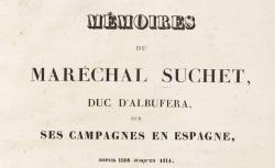 """Accéder à la page """"Suchet, maréchal, Mémoires sur ses campagnes en Espagne"""""""