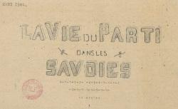 """Accéder à la page """"Vie du Parti dans les Savoies (La)"""""""