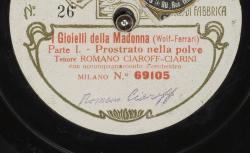 """I Gioielli della Madona : """"Prostrato nella polve"""" ; Wolf-Ferrari, comp. ; Romano Ciaroff-Ciarini, ténor ; acc. d'orchestre"""