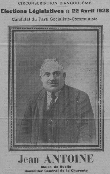 Candidat du Parti socialiste-communiste : Jean Antoine, maire de Ruelle, conseiller général de la Charente. Élections législatives, 22 avril 1928. Image publiée à Angoulême le 8 avril 1928 dans le journal : Le Travailleur charentais