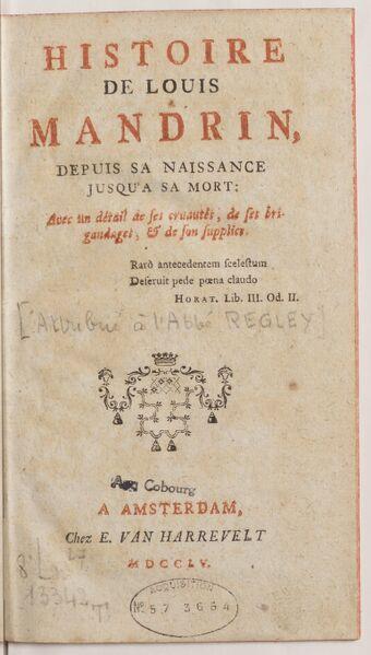Histoire de Louis Mandrin depuis sa naissance jusqu'à sa mort, avec un détail de ses cruautés, de ses brigandages et de son supplice
