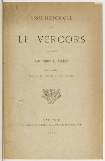 Essai historique sur le Vercors (Drôme), par l'abbé L. Fillet,...