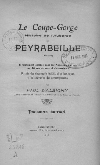 Le coupe-gorge : histoire de l'auberge de Peyrabeille (Ardèche), si tristement célèbre dans les annales du crime par 26 ans de vols et d'assassinats (3e édition)
