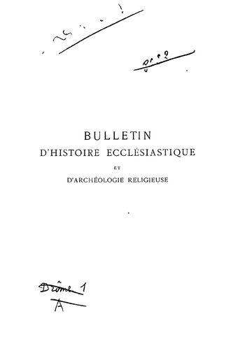 Bulletin d'histoire ecclesiastique et d'archéologie religieuse des diocèses de Valence, Gap, Grenoble et Viviers