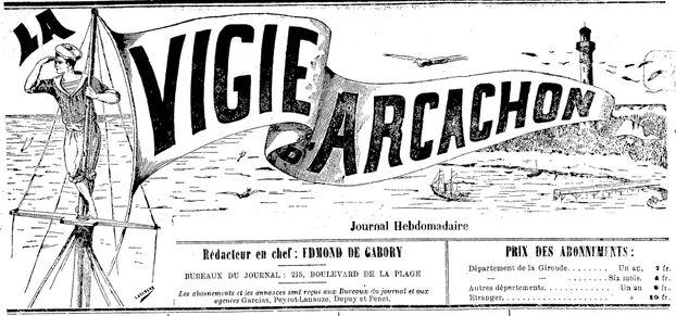 [Manchette du journal, représentant un matelot de vigie sur le nid-de-pie d'un navire, le Bassin d'Arcachon et le phare du Cap-Ferret]. Image publiée à Arcachon le 7 novembre 1889 dans le journal : La Vigie d'Arcachon