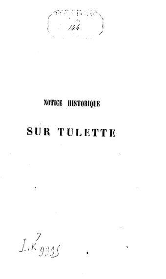 Notice historique sur Tulette, Drôme / par l'abbé A. Vincent,...