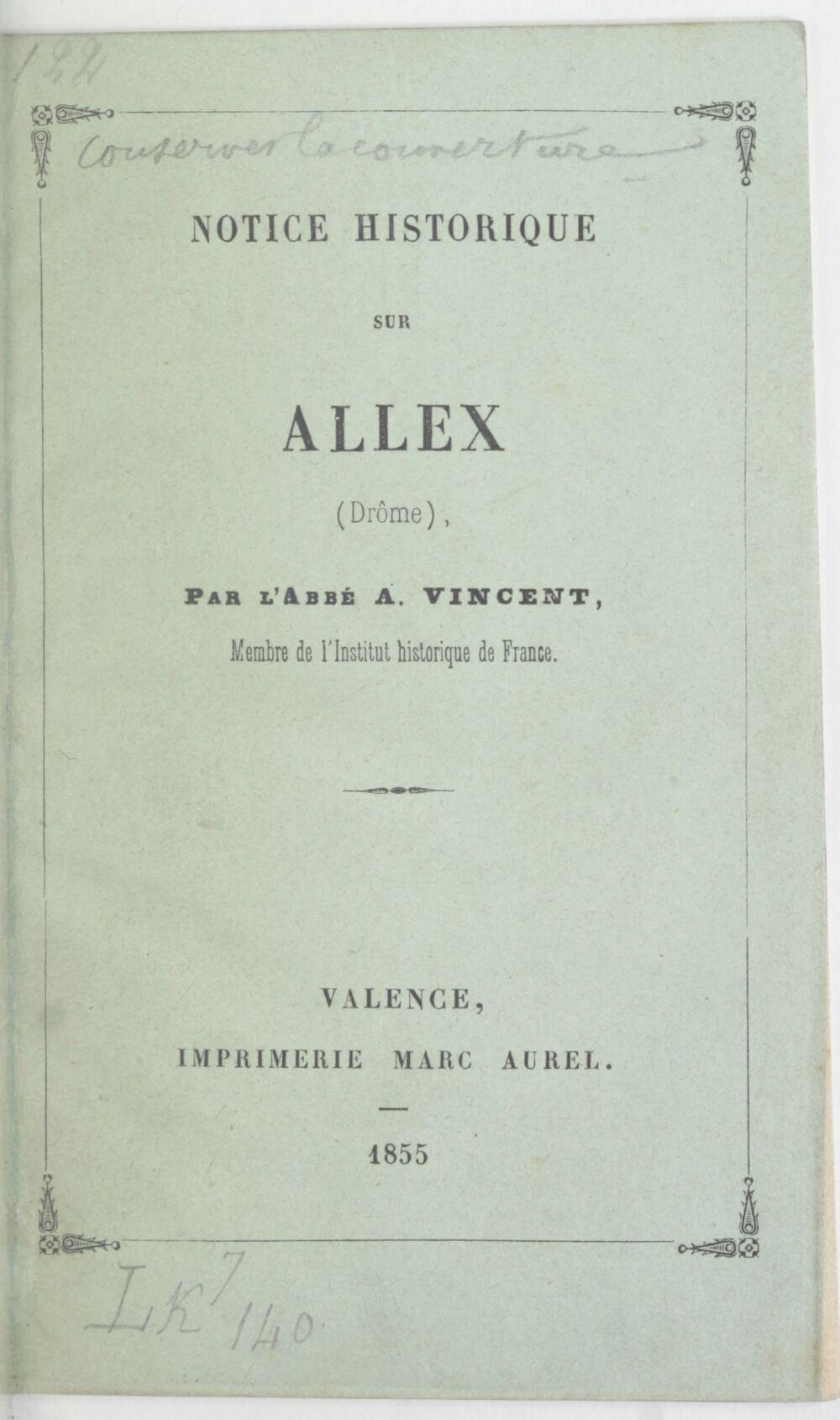 Notice historique sur Allex (Drôme) / par l'abbé A. Vincent,...