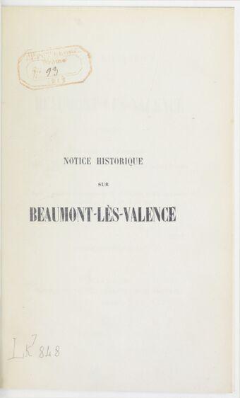 Notice historique sur Beaumont-lès-Valence (Drôme) / par l'abbé A. Vincent,...