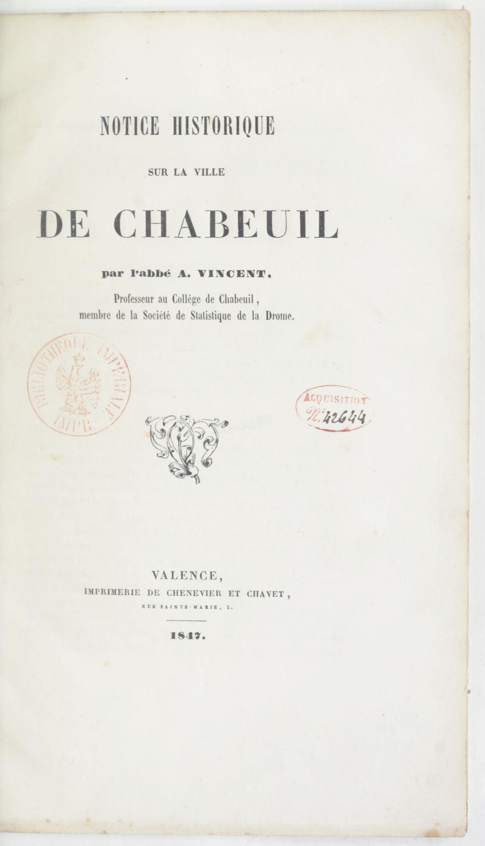 Notice historique sur la ville de Chabeuil, par l'abbé A. Vincent,...