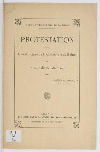 Protestation contre la destruction de la cathédrale de Reims et le vandalisme allemand / Société d'archéologie de la Drôme