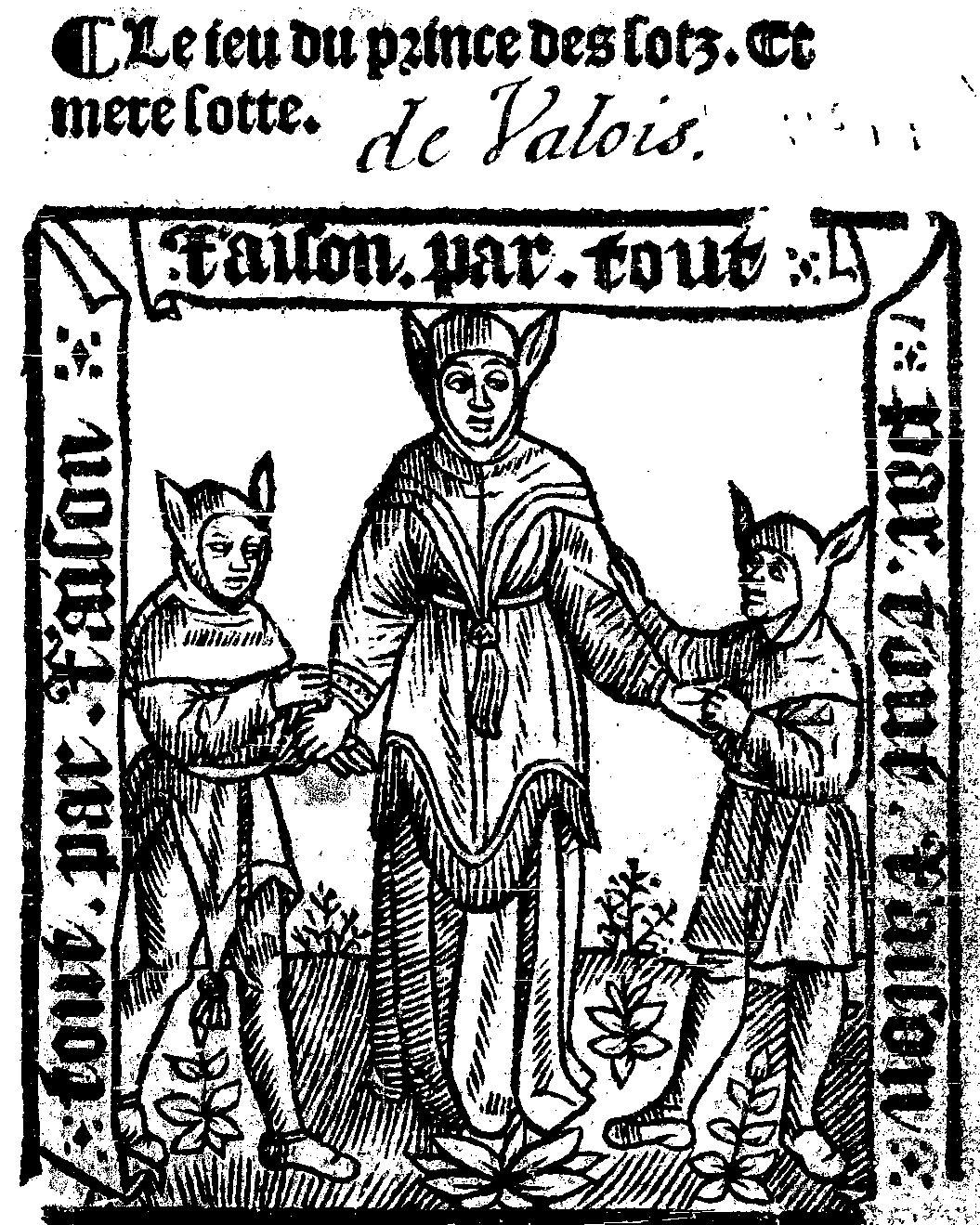 Le jeu du prince des sotz et mère Sotte , joué aux halles de Paris, le mardy gras, l'an mil cinq cens et unze