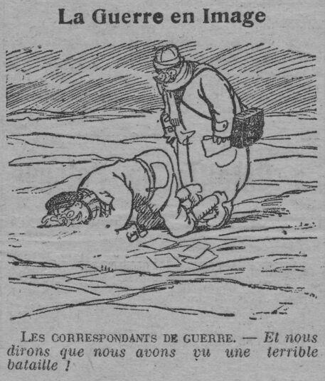 La guerre en image : les correspondants de guerre. - Et nous dirons que nous avons vu une terrible bataille ! Image publiée le 25 décembre 1914 dans le journal : La Lanterne