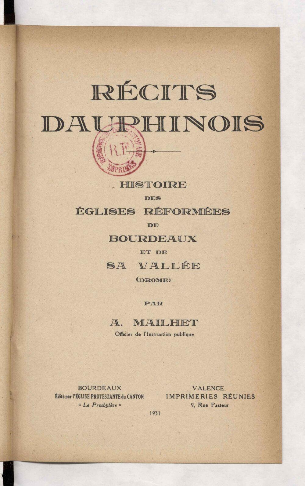 Récits dauphinois : histoire des églises réformées de Bourdeaux et de sa vallée (Drôme) / par A. Mailhet,...