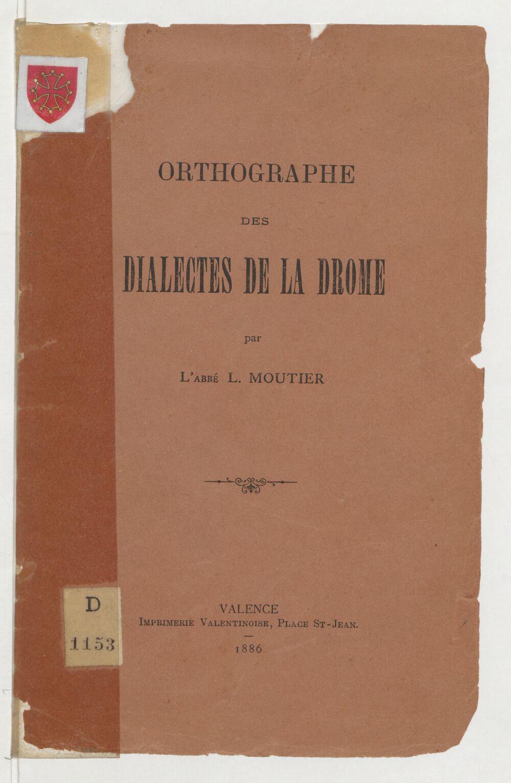 Orthographe des dialectes de la Drôme, par l'abbé L. Moutier