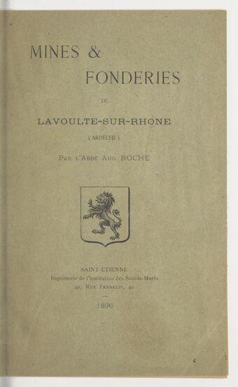 Mines & fonderies de Lavoulte-sur-Rhône (Ardèche) / par l'Abbé Aug. Roche