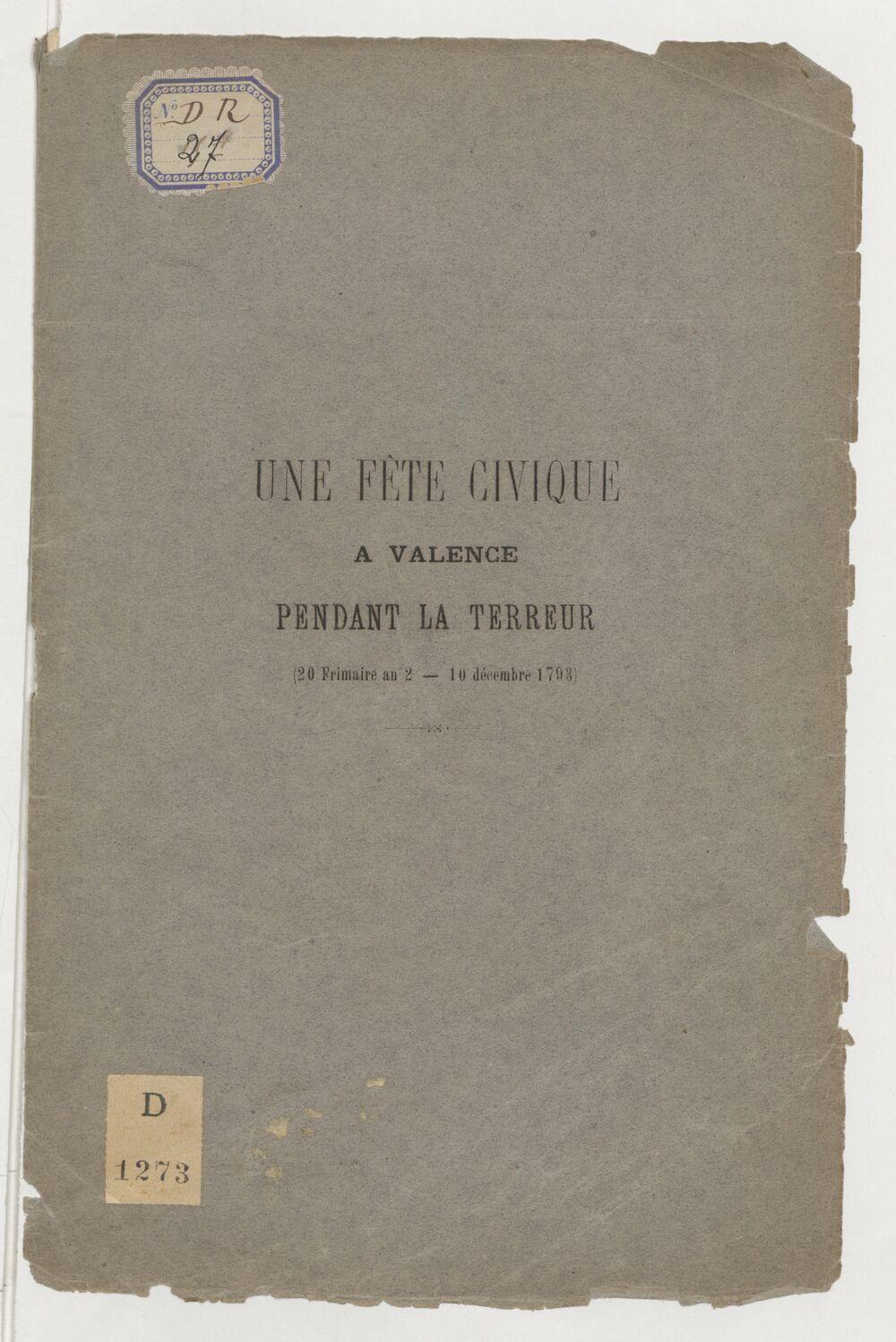 Une fête a [sic] Valence pendant la Terreur. (20 frimaire an 2 - 10 décembre 1793) / Ad. Rochas
