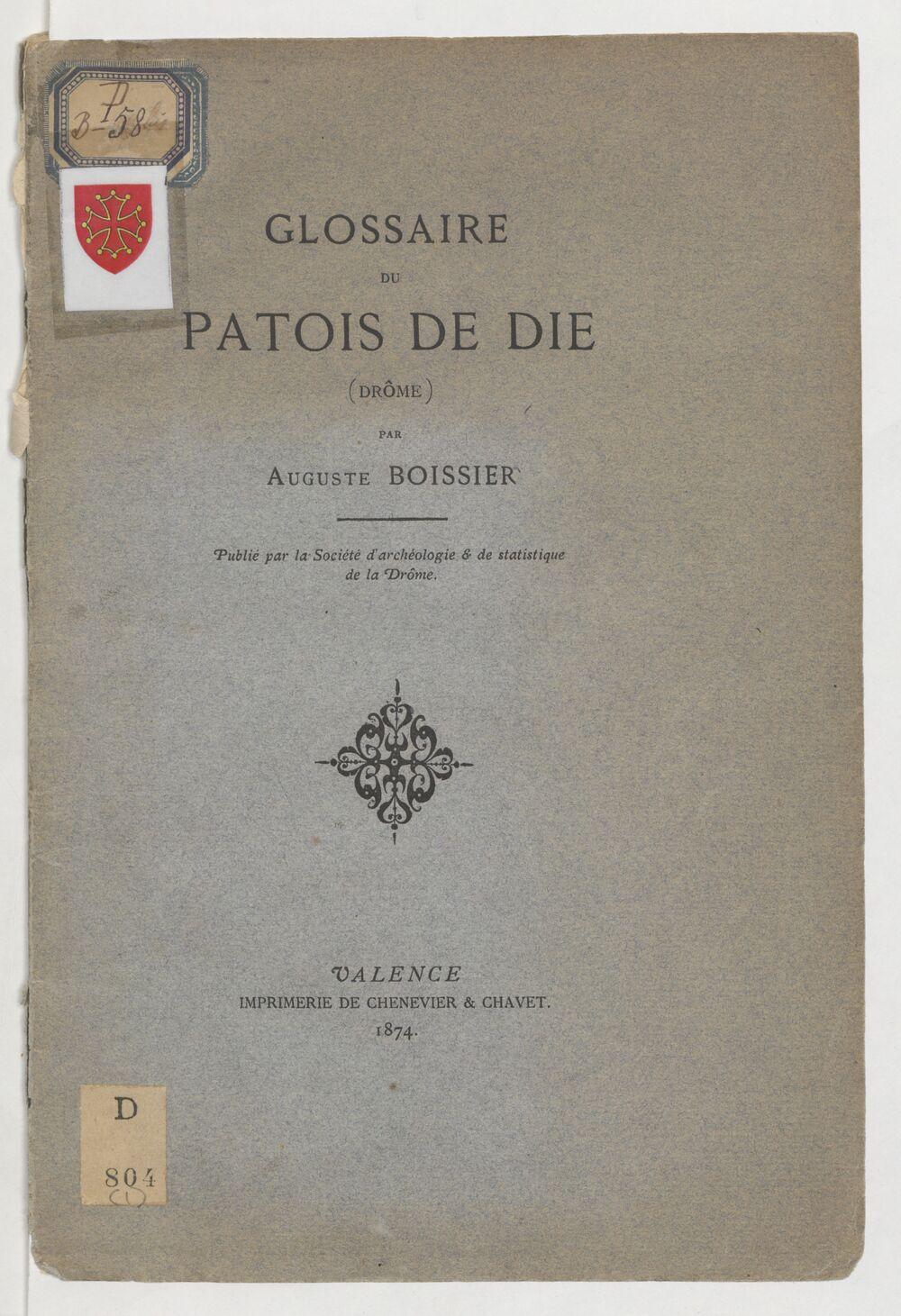 Glossaire du patois de Die (Drôme) / par Auguste Boissier
