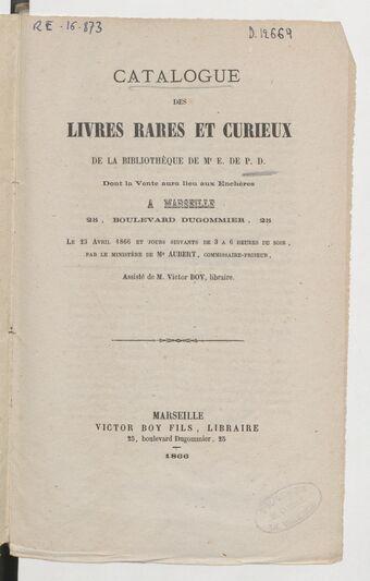 Catalogue des livres rares et précieux de la bibliothèque de Mr E. de P. D.,...