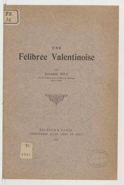 Une félibrée valentinoise / par Joannis Rey,...