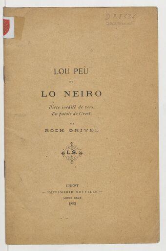 Lou peù et lo neiro. Pièce inédite de vers, en patois de Crest / par Roch Grivel