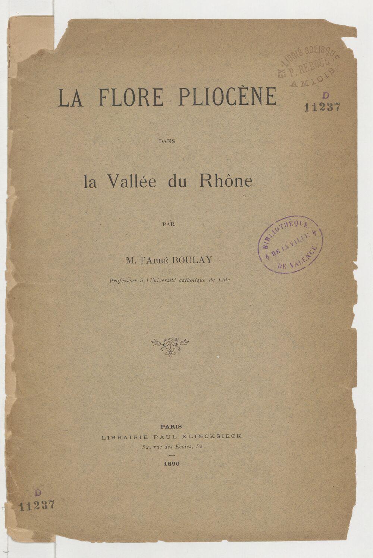 La flore pliocène dans la Vallée du Rhône / par M. l'Abbé Boulay,...