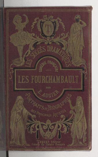 Les Fourchambault : Analyse de la pièce : Portraits et biographies de l'auteur et des principaux acteurs / [Pierre Giffard]