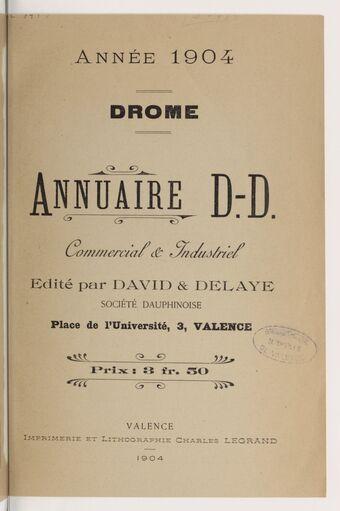 Annuaire D. D. commercial & industriel : Drôme / édité par David & Delaye, société dauphinoise