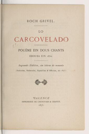 Lo Carcovelado : pouême ein dous chants, odouba ein 1850 (2e eïditiou...) / Roch Grivel