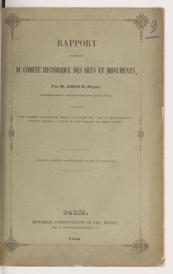 Rapport présenté au Comité historique des arts et monuments : à l'occasion d'un fragment d'inscription trouvé en octobre 1845, dans la démolition d'une chapelle adossée à l'église de Saint-Barnard de Romans (Drôme) / par M. Giraud,...