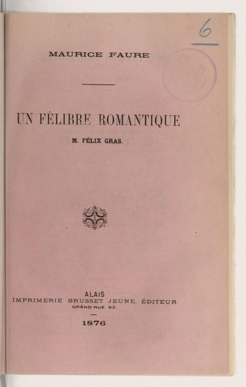Un félibre romantique, M. Félix Gras / Maurice Faure