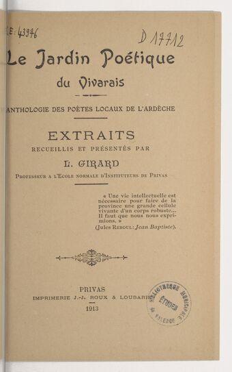 Le jardin poétique du Vivarais : anthologie des poètes locaux de l'Ardèche / extraits recueillis et présentés par L. Girard,...
