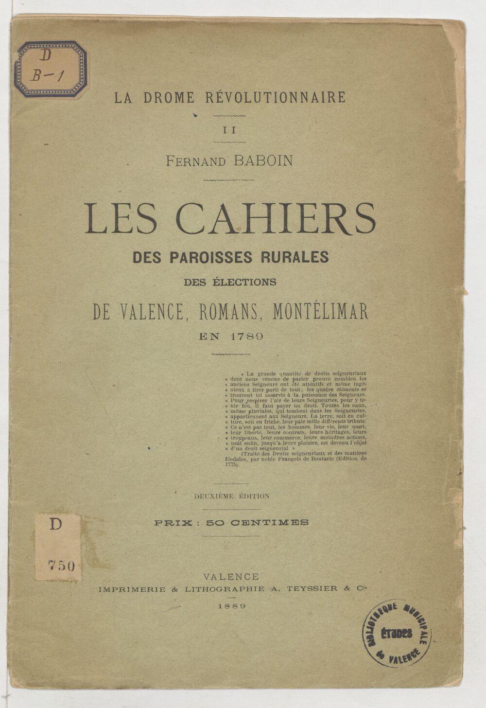 Les cahiers des paroisses rurales des élections de Valence, Romans, Montélimar en 1789 / Fernand Baboin