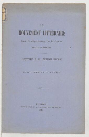 Le mouvement littéraire dans le département de la Drôme pendant l'année 1875 : lettre à M. Zénon Fière / par Jules Saint-Rémy
