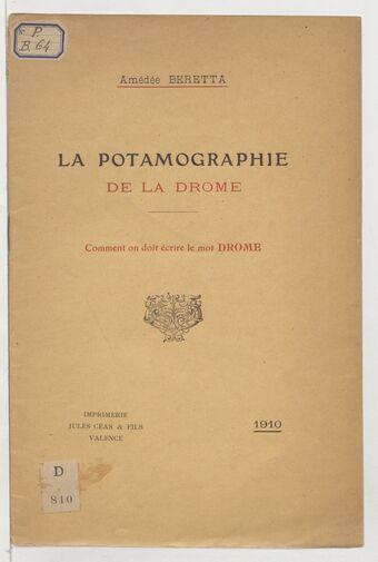 La potamographie de la Drôme : comment on doit écrire le mot Drôme / Amédée Beretta