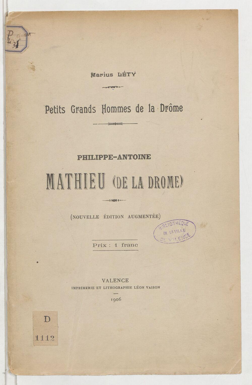 Philippe-Antoine Mathieu (de la Drôme) / [par] Marius Léty