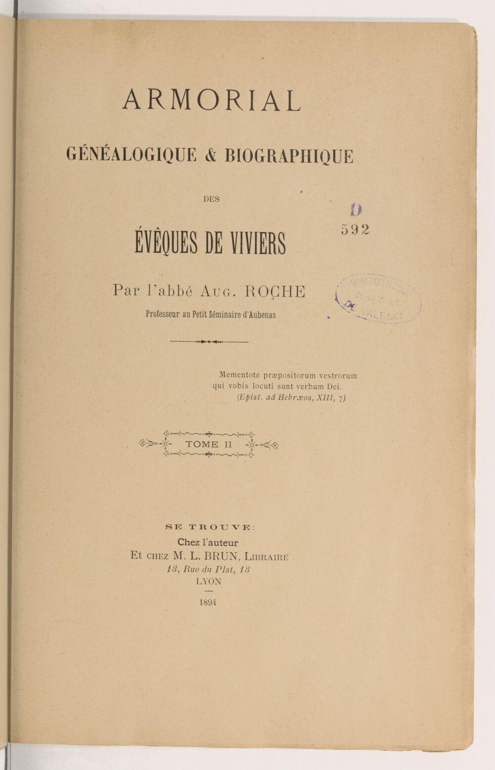 Armorial généalogique et biographique des évêques de Viviers. Tome 2 / par l'abbé Aug. Roche,...