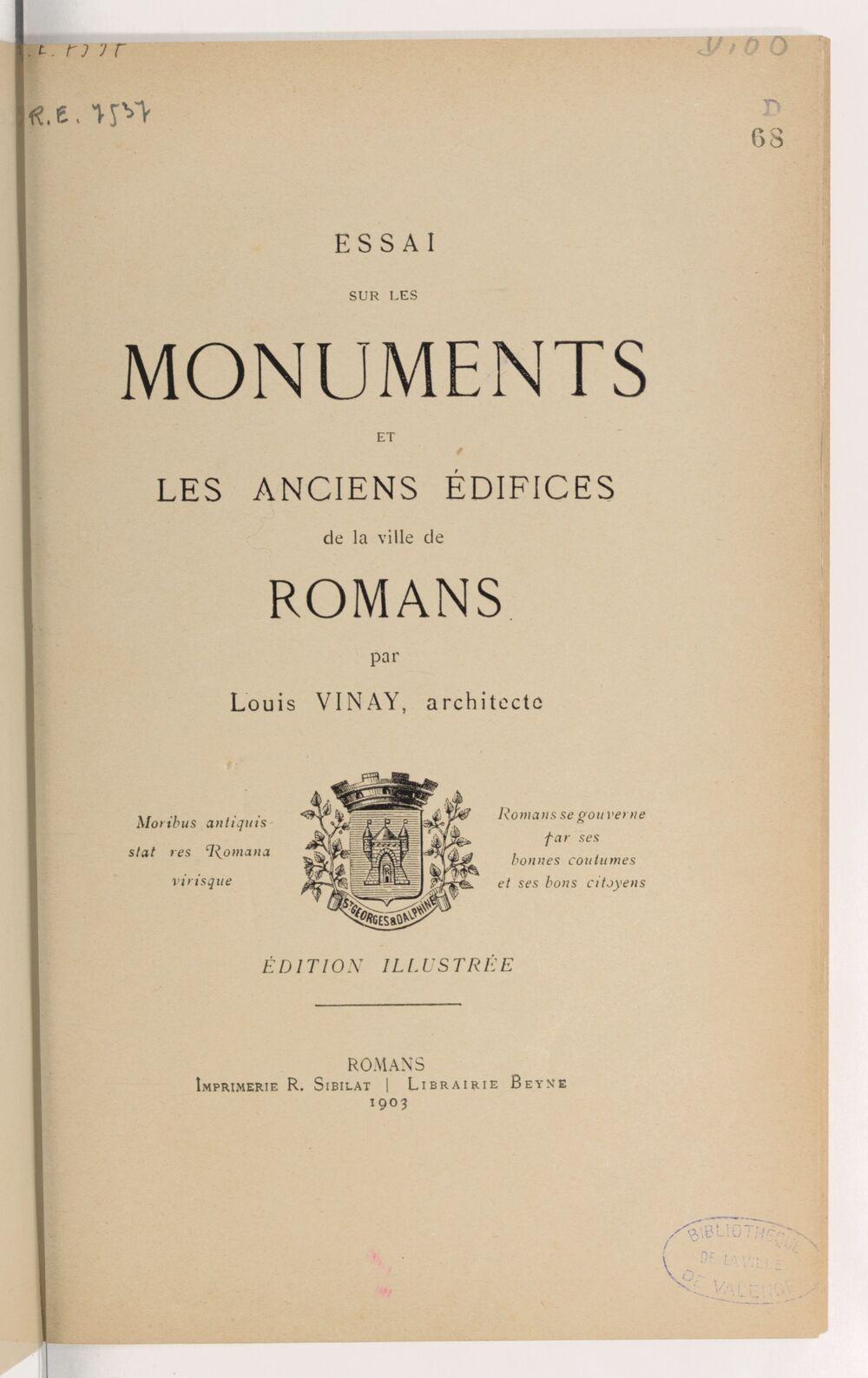 Essai sur les monuments et les anciens édifices de la ville de Romans (Éd. illustrée) / par Louis Vinay,...