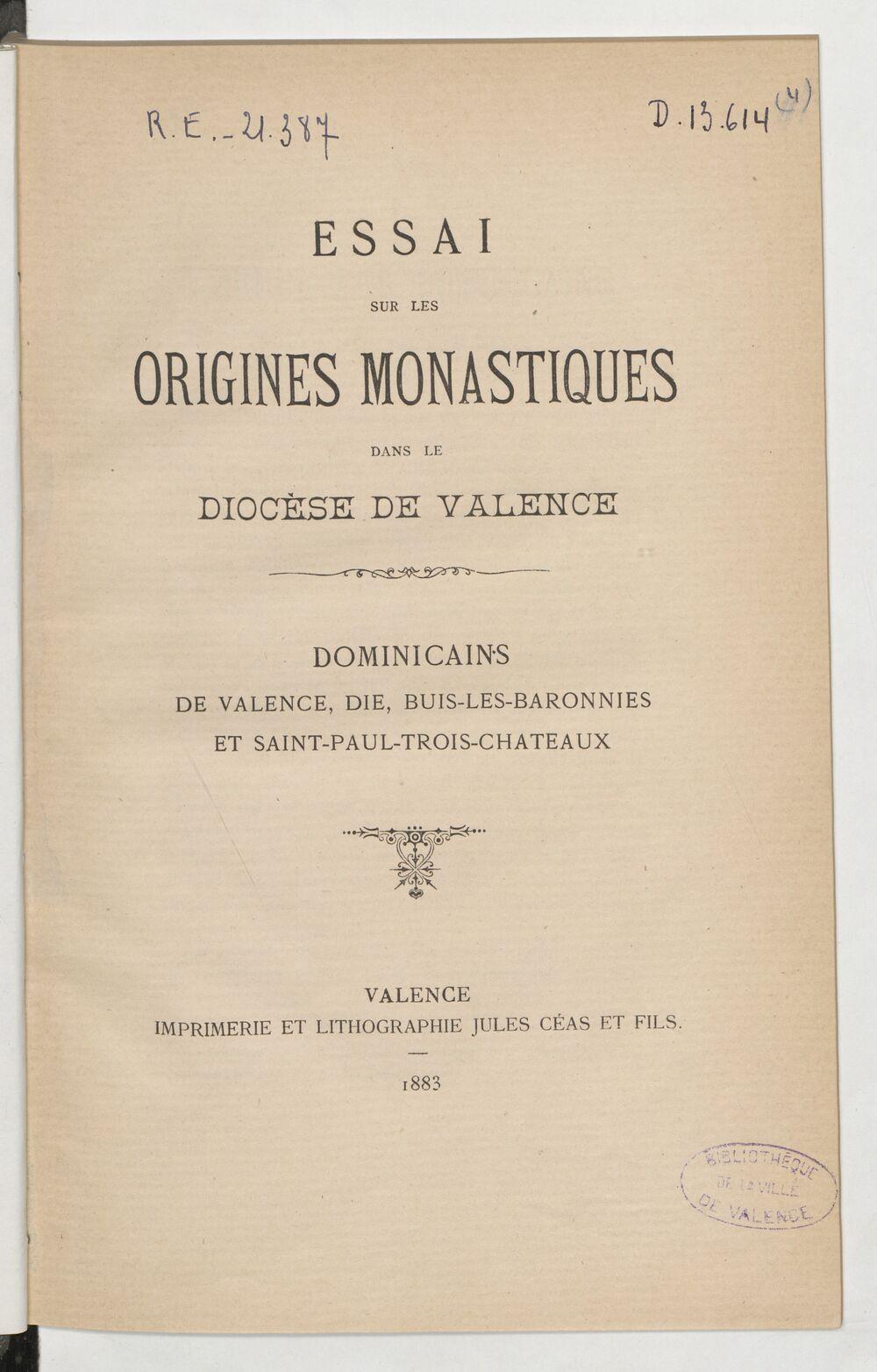 Essai sur les origines monastiques dans le diocèse de Valence, dominicains de Valence, Die, Buis-les-Baronnies et Saint-Paul-Trois-Chateaux