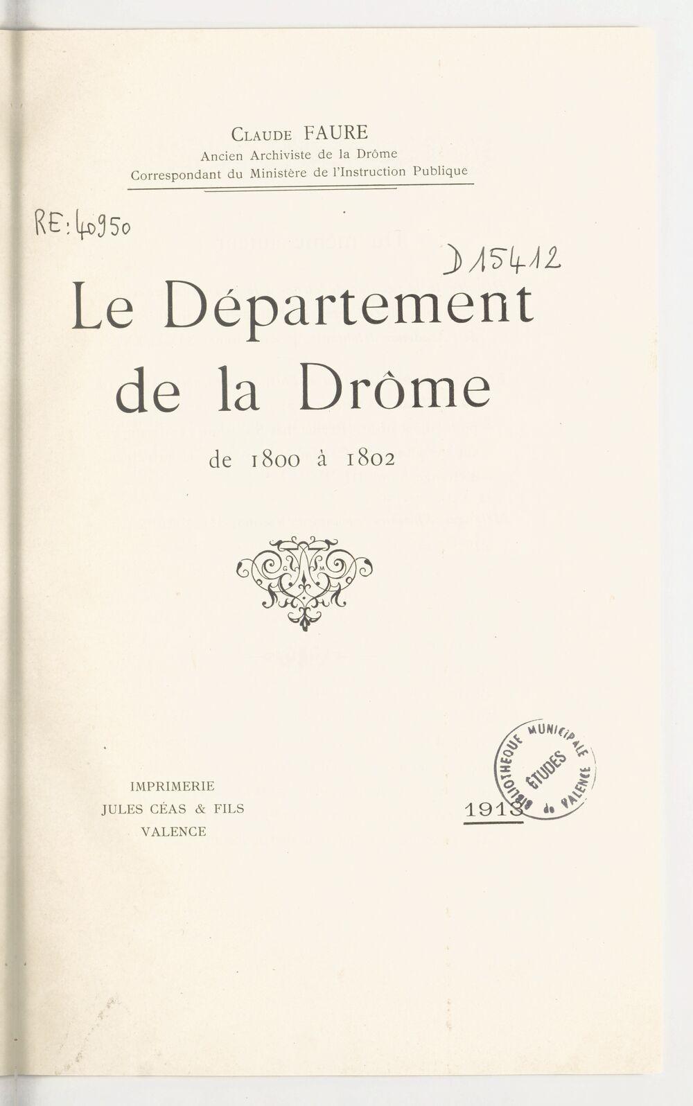 Le département de la Drôme de 1800 à 1802 / Claude Faure,...