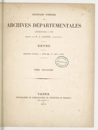 Inventaire sommaire des archives départementales antérieures à 1790. Drôme : archives civiles.  T. III. Série E, nos 2671 à 4706  / rédigé par M. A. Lacroix,...