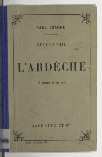 Géographie du département de l'Ardèche (9e ed.) / par Paul Joanne,...