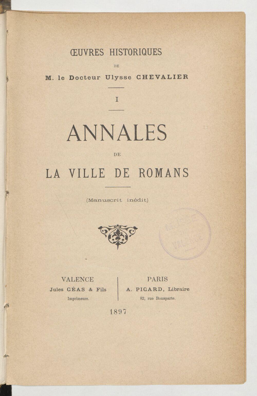 Oeuvres historiques de M. le Dr Ulysse Chevalier... (publiées par Ch. Massant.). Tome 1
