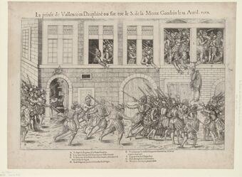 La Prinse de Vallence en Dauphiné où fut tué le S. de la Motte Gondrin le 25 avril 1562 : [estampe]