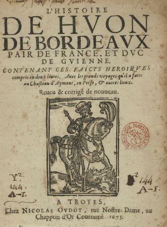 """L'Histoire de Huon de Bordeaux: page de titre d'une édition bon marché de la """"Bibliothèque bleue"""", éditée par Nicolas Oudot à Troyes en 1675. Une gravure sur bois représente un homme à cheval."""
